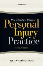 How to build and manage a personal injury practice, law firm marketing, legal marketing